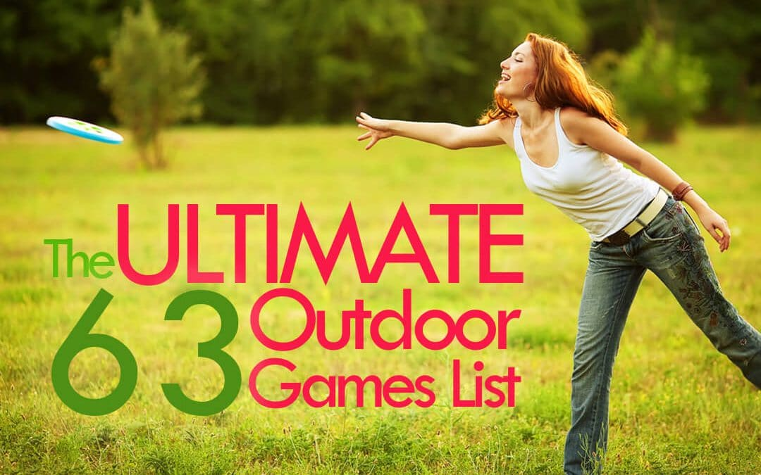 The Ultimate 63 Outdoor Games List