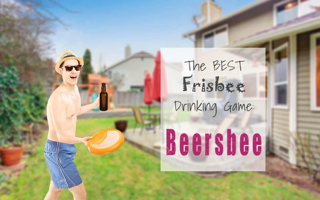 Beersbee: How to Play the Best Frisbee Drinking Game