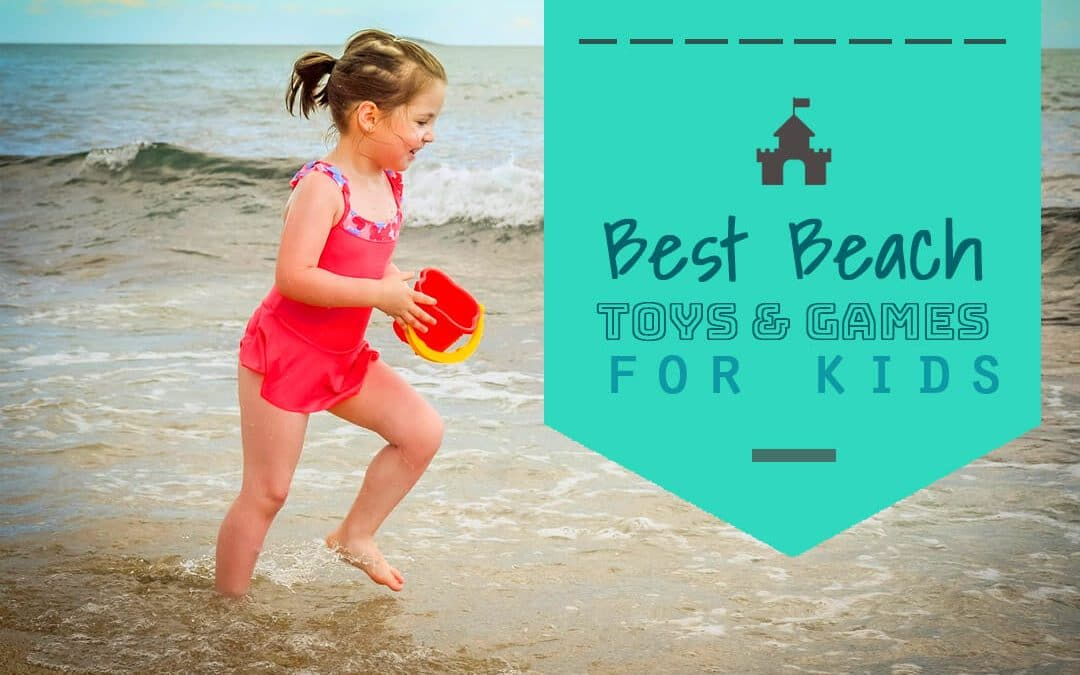 Best Beach Games for Kids including Toys