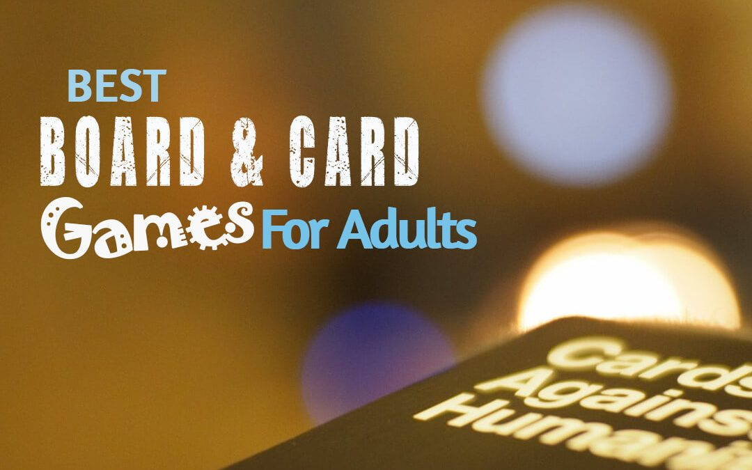 Board Games and Card Games for Adults