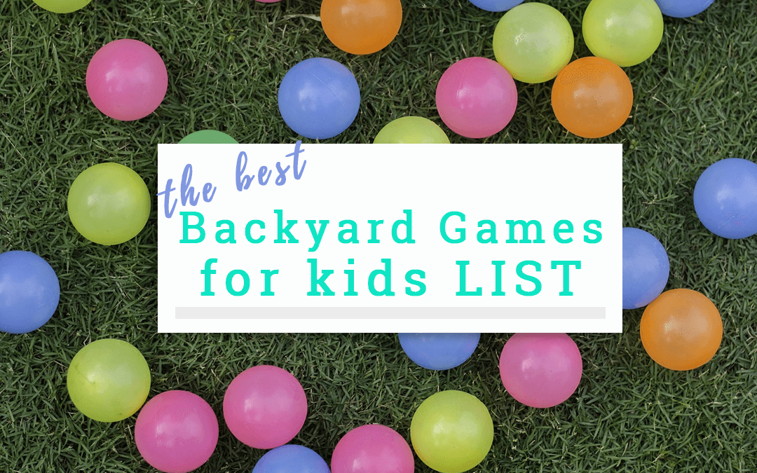 Best Backyard Games for Kids List