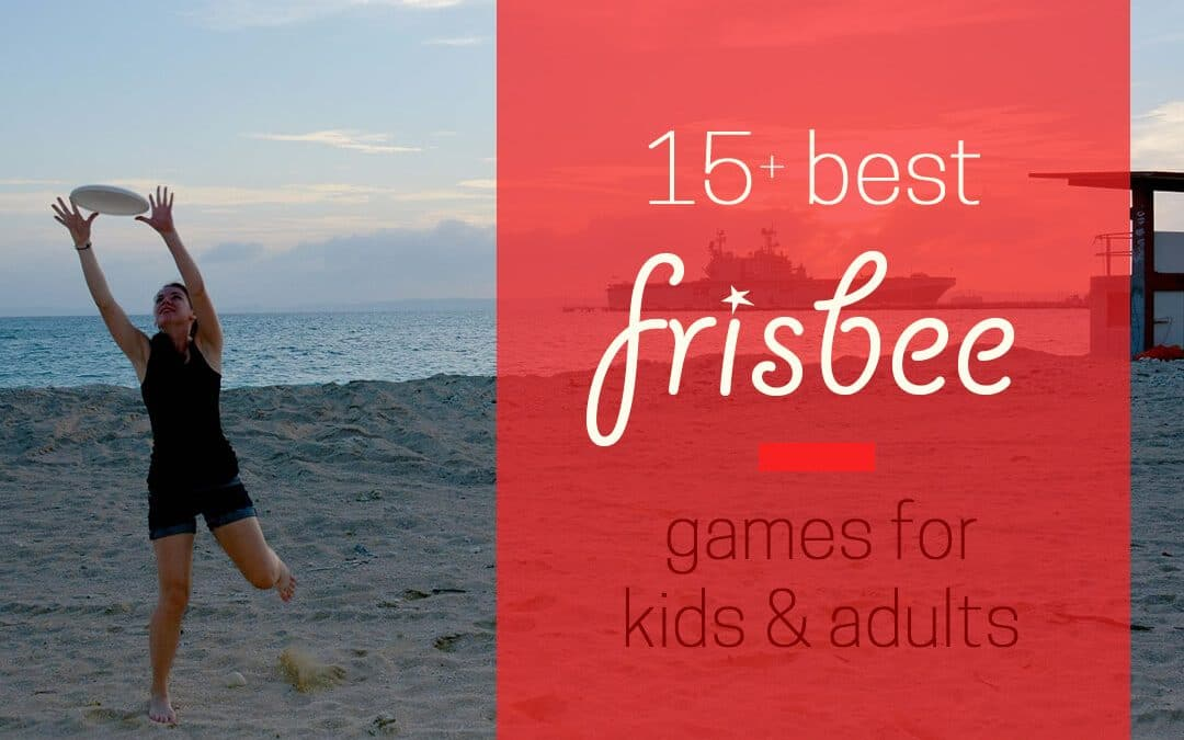 15+ Best Frisbee Games for Kids and Adults