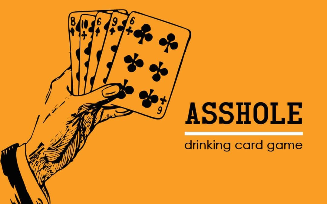 How to Play the Asshole Drinking Card Game