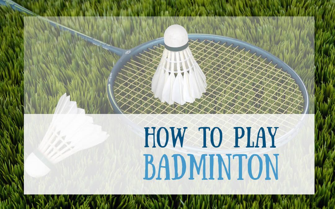 How to Play Badminton | Easy to Learn Rules for Beginners
