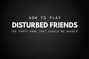 How to Play Disturbed Friends | Adult Card Game