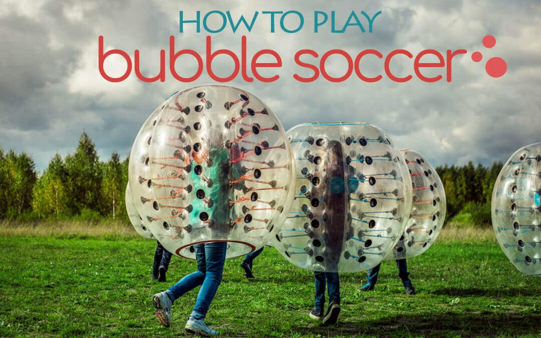 How to Play Bubble Soccer. Hint: It's hilariously fun!