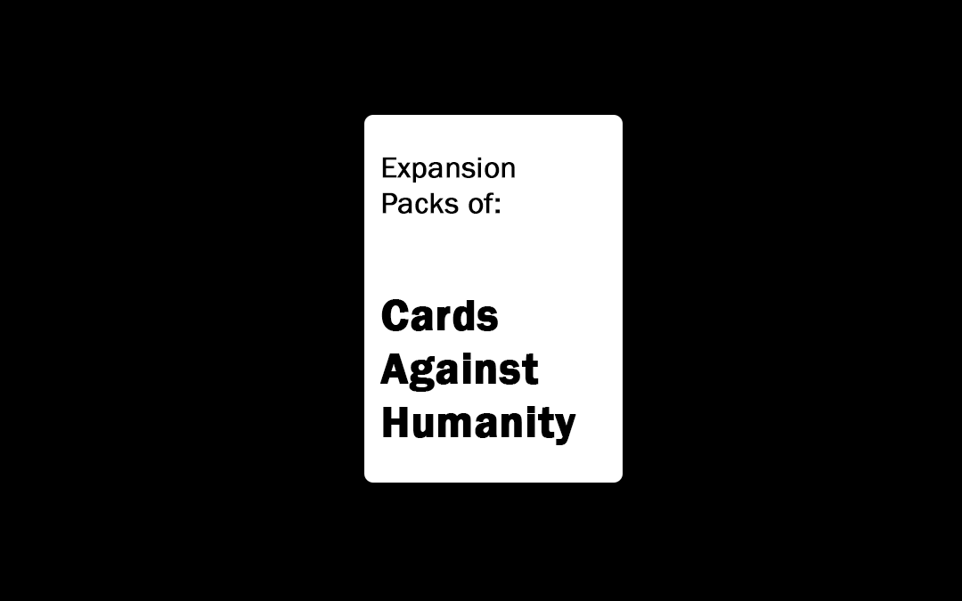 20+ Cards Against Humanity Expansion Packs, Official