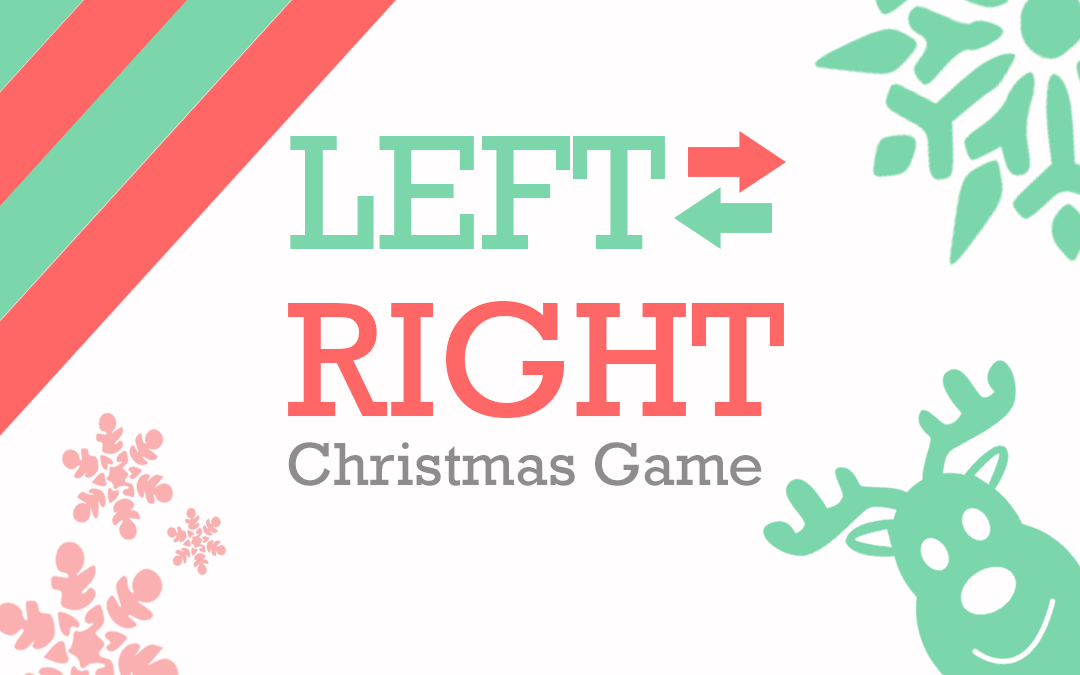 picture relating to Left Right Christmas Game Printable called Remaining Specifically Xmas Reward Switch Sport [+ Absolutely free Printable]