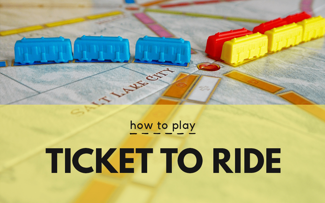 How To Play Ticket To Ride