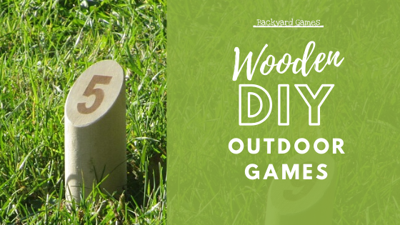 5 Easy to Build DIY Outdoor Games